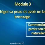 Comment bronzer et garder son bronzage : Module 3