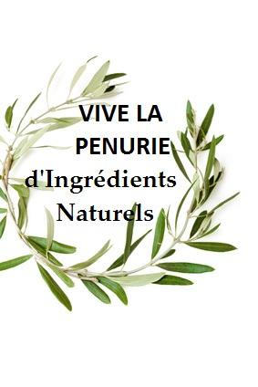 Vive La Pénurie des Ingrédients Naturels