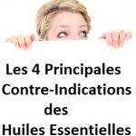 Les 4 principales Contre-Indications des Huiles Essentielles ou Végétales